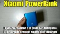 Xiaomi PowerBank 10400 mah : ecco la nostra videorecensione e una guida per come distinguere la power bank originale dalle imitazioni
